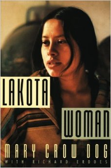"""Lakota Woman"" by Mary Crow Dog, Richard Erdoes. Published March 28th 1991 by Harper Perennial (first published 1990)."